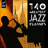 140 Greatest Jazz Classics von Various Artists