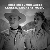 Tumbling Tumbleweeds, Classic Country Music by Various Artists