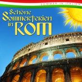 Schöne Sommerferien in Rom. Sommer in Italien von Various Artists