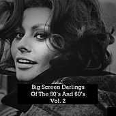 Big Screen Darlings of the 50's and 60's-Vol. 2 by Various Artists