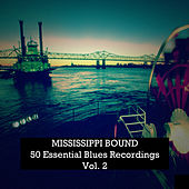 Mississippi Bound, 50 Essential Blues Recordings Vol. 2 by Various Artists