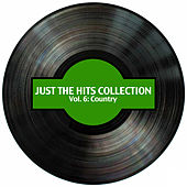 Just the Hits Collection, Vol. 6: Country de Various Artists