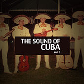 The Sound Of Cuba, Vol. 3 de Various Artists