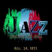 Jazz Through the Ages, Vol. 24: 1955 von Various Artists