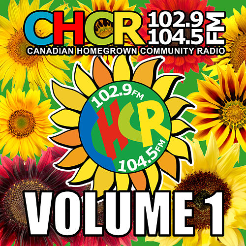 C.H.C.R. Canadian Homegrown Community Radio, Vol. 1 by Various Artists