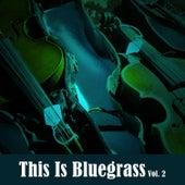 This Is Bluegrass, Vol. 2 von Various Artists