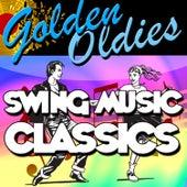 Golden Oldies: Swing Music Classics von Various Artists