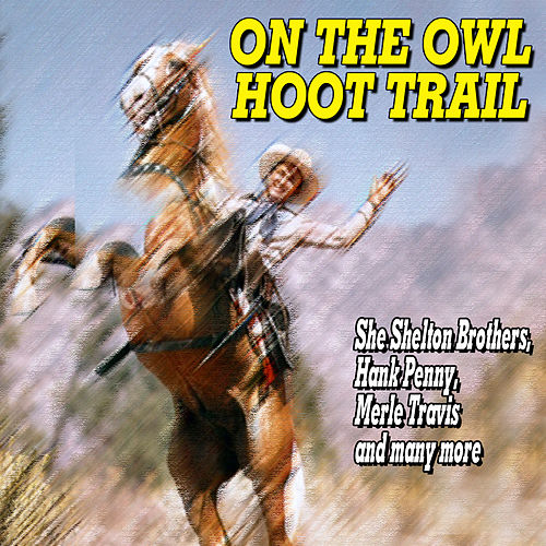 On the Owl Hoot Trail by Various Artists