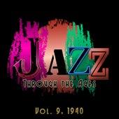 Jazz Through the Ages, Vol. 9: 1940 von Various Artists
