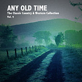 Any Old Time, The Classic Country & Western Collection: Vol. 4 de Various Artists
