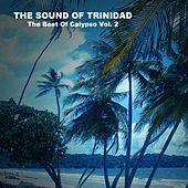 The Sound of Trinidad, The Best of Calypso Vol. 2 by Various Artists