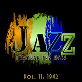 Jazz Through the Ages, Vol. 11: 1942 de Various Artists