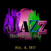 Jazz Through the Ages, Vol. 6: 1937 by Various Artists