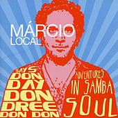 Says Don Dree Don Day Don Don: Adventures in Samba Soul von Marcio Local