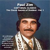 Cantorial Classics: The Classic Sounds of Shabbat, Vol. 1 by Paul Zim