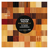 Born and Left EP von Joachim Pastor