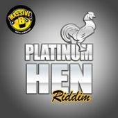 Massive B Presents: Platinum Hen Riddim by Various Artists