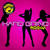 Massive B Presents: Hard Grind Riddim by Various Artists