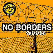 Massive B Presents: No Borders Riddim de Various Artists