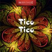 Meritage World: Tico Tico by Various Artists