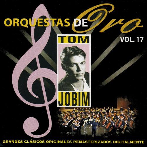Orquesta de Oro: Tom Jobin, Vol, 17 by Antônio Carlos Jobim (Tom Jobim)