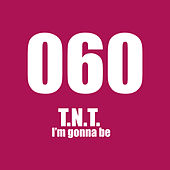 I'm Gonna Be by TNT