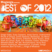 Moganga presents - Best Of 2012 by Various Artists