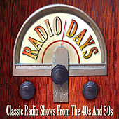 Radio Days: Ultimate Radio Memories of All-Star, Fireside Favourites from the 40's & 50's de Various Artists