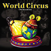 World Circus (The Soundtrack) by Various Artists