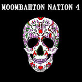 Moombahton Nation 4 by Various Artists