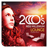 Lounge Essentials of the New Millenium by Various Artists