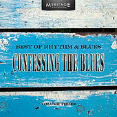 Meritage Best of Rhythm & Blues: Confessing the Blues, Vol. 3 by Various Artists