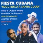 Fiesta Cubana: Rucu Rucu a Santa Clara by Various Artists