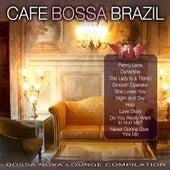 Cafe Bossa Brazil Vol. 1:  Bossa Nova Lounge Compilation by Various Artists