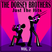 The Dorsey Brothers: Just the Hits, Vol. 2 de Jimmy Dorsey