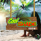 Cool Shade Riddim by Various Artists