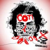 Lo Dije Por Boca De Otro Edición 2013 de Coti