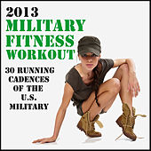2013 Military Fitness Workout: 30 Running Cadences of the U.S. Military by Various Artists