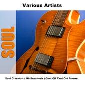 Soul Classics: ( Oh Susannah ) Dust Off That Old Pianna de Various Artists