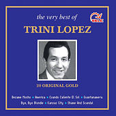 The Very Best of Trini Lopez by Trini Lopez