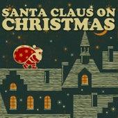 Santa Claus On Christmas de Various Artists