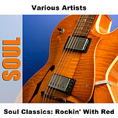 Soul Classics: Rockin' With Red by Various Artists