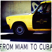 From Miami to Cuba de Various Artists