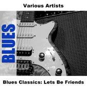 Blues Classics: Lets Be Friends de Various Artists