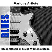 Blues Classics: Young Woman's Blues de Various Artists