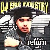 DJ Eric Industry: The Return, Vol. 4 de Various Artists
