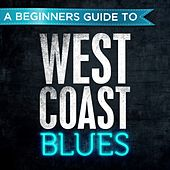 A Beginners Guide to: West Coast Blues von Various Artists