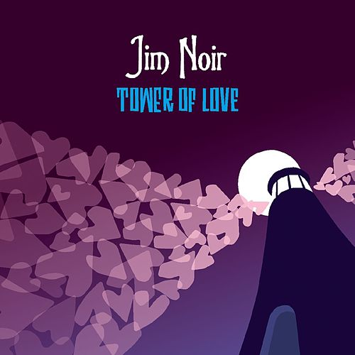 Tower Of Love by Jim Noir