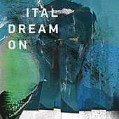 Dream On by Ital