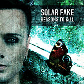 Reasons To Kill by Solar Fake